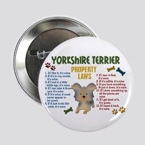"""Yorkshire Terrier Property Laws 4 2.25"""" Button"""