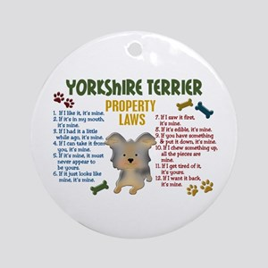 Yorkshire Terrier Property Laws 4 Ornament (Round)