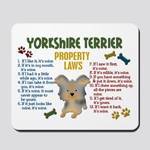 Yorkshire Terrier Property Laws 4 Mousepad