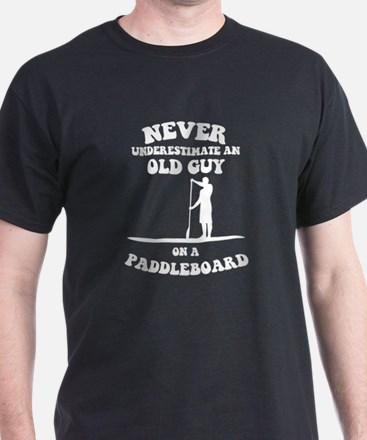Never underestimate an old guy on a paddle T-Shirt