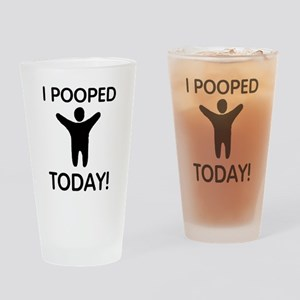 I Pooped Today Drinking Glass