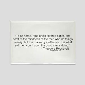 Roosevelt: Misdeeds of men Rectangle Magnet