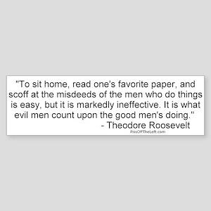 Roosevelt: Misdeeds of men Bumper Sticker