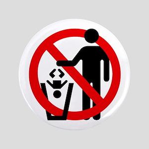"""No Trashing Babies 3.5"""" Button"""