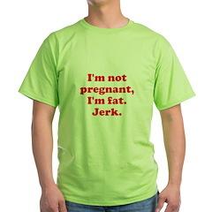 I'm not pregnant, I'm just fa T-Shirt