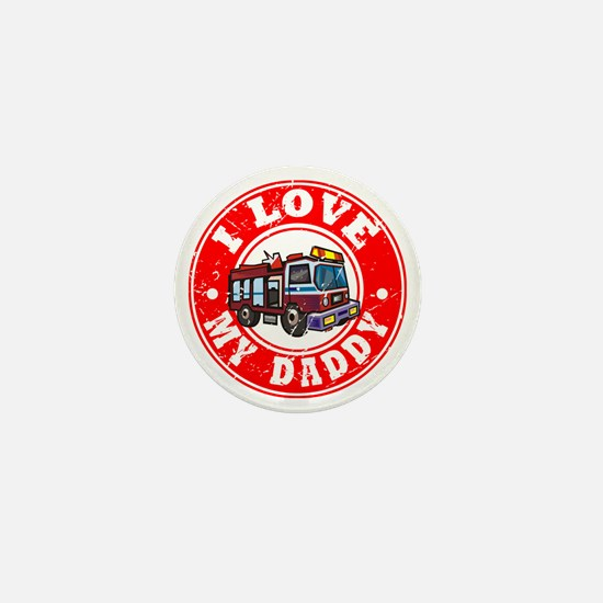 I Love My Daddy - Fire Truck Mini Button