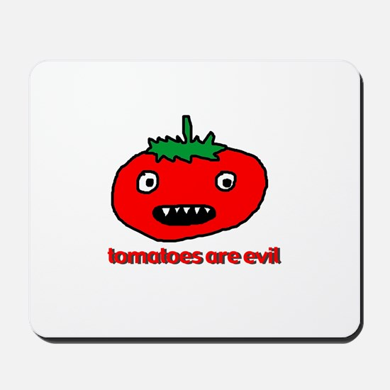 Tomatoes Are Evil Mousepad