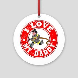 I Love my Daddy - Fireman Ornament (Round)