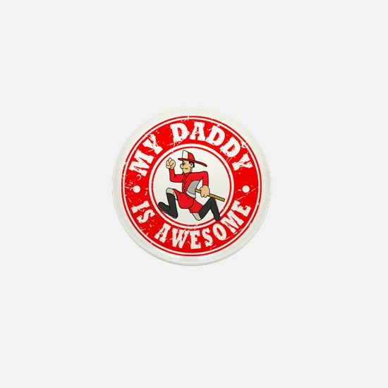 My Daddy is Awesome - Fireman Mini Button