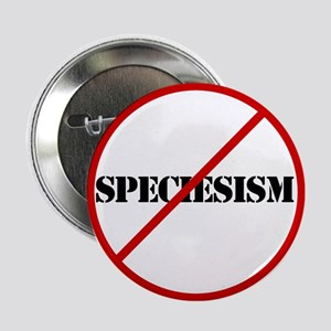 "No More Speciesism 2.25"" Button"