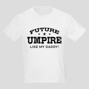 Future Umpire Like My Daddy Kids Light T-Shirt