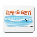 Life is Set Mousepad