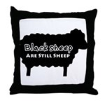 Black Sheep Are Still Sheep Throw Pillow