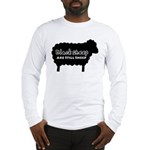 Black Sheep Are Still Sheep Long Sleeve T-Shirt