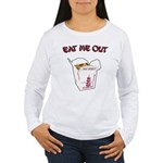 Eat Me Out Women's Long Sleeve T-Shirt