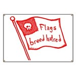 Flags Breed Hatred Banner
