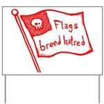 Flags Breed Hatred Yard Sign