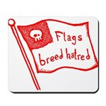 Flags Breed Hatred Mousepad