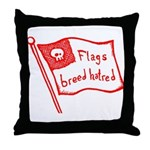 Flags Breed Hatred Throw Pillow