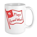 Flags Breed Hatred Large Mug