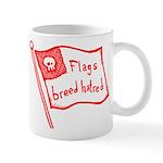Flags Breed Hatred Mug