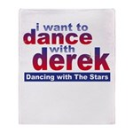 I Want to Dance with Derek Throw Blanket