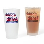 I Want to Dance with Derek Drinking Glass