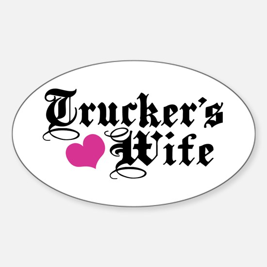 Trucker's Wife Sticker (Oval)