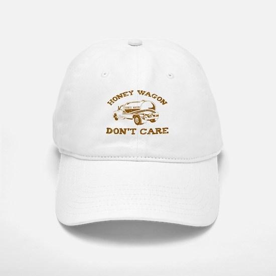 Honey Wagon Don't Care Baseball Baseball Cap