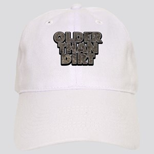 Older Than Dirt Cap