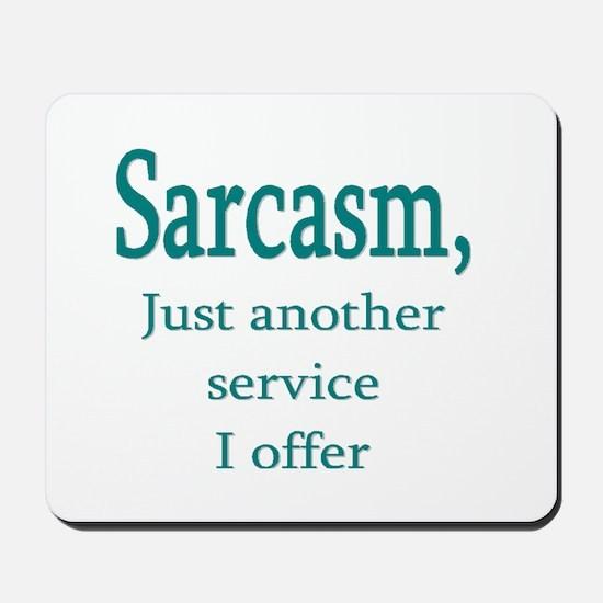 Sarcasm, service i offer Mousepad