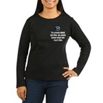 What We Like Women's Long Sleeve Dark T-Shirt