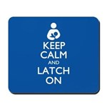 Keep Calm and Latch On Mousepad
