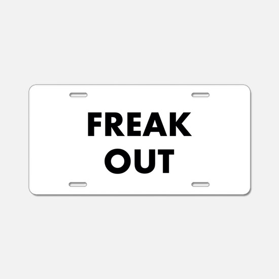 Freak Out Aluminum License Plate