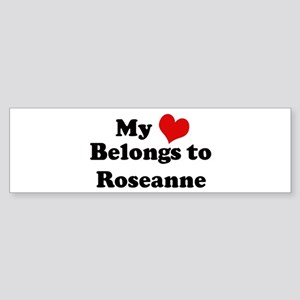 My Heart: Roseanne Bumper Sticker