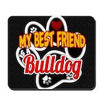 Bulldog Best Friend Mousepad