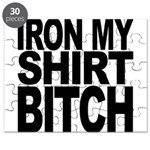 Iron My Shirt Bitch Puzzle