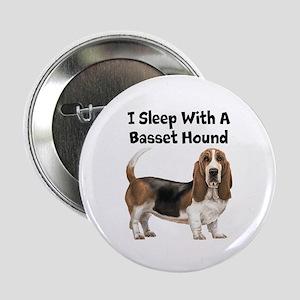"I Sleep With A Basset Hound 2.25"" Button"