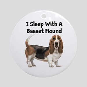 I Sleep With A Basset Hound Ornament (Round)