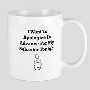 Apologize In Advance Mug