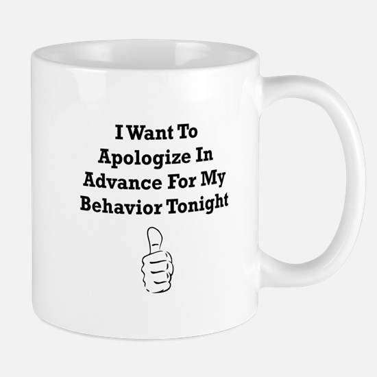 Apologize In Advance Mug