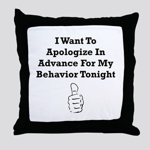 Apologize In Advance Throw Pillow