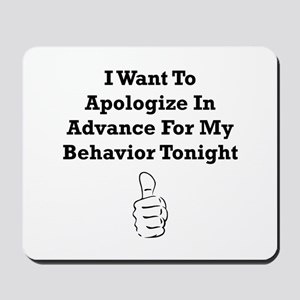 Apologize In Advance Mousepad