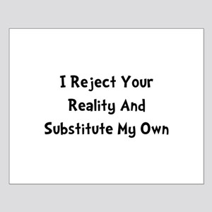 Reject Your Reality Small Poster
