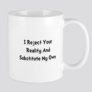 Reject Your Reality Mug