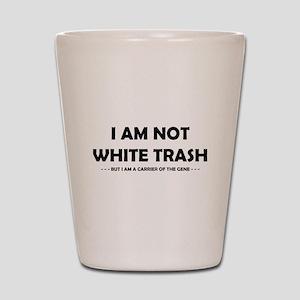 Not White Trash Shot Glass