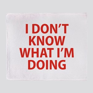 I Don't Know What I'm Doing Throw Blanket