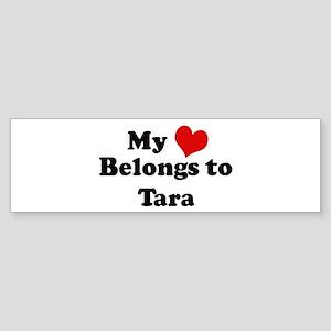 My Heart: Tara Bumper Sticker