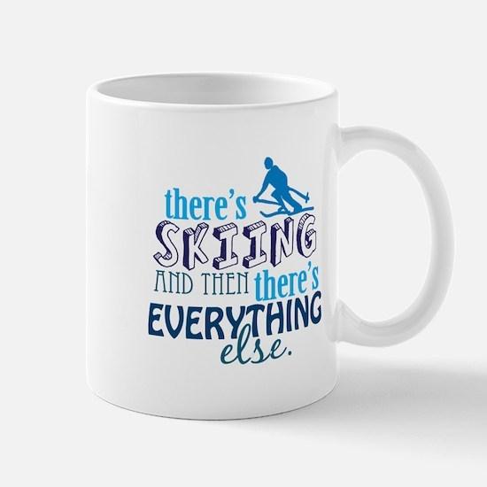 Skiing is Everything Mug
