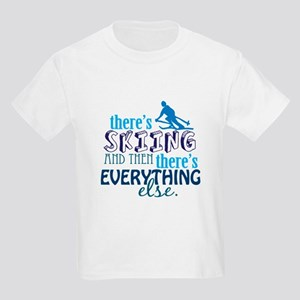 Skiing is Everything Kids Light T-Shirt